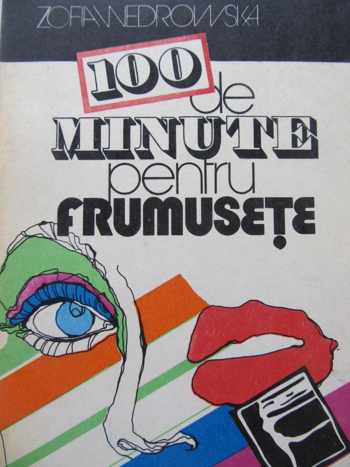 100 de minute pentru frumesete - Zofia Wedrowska | Detalii carte