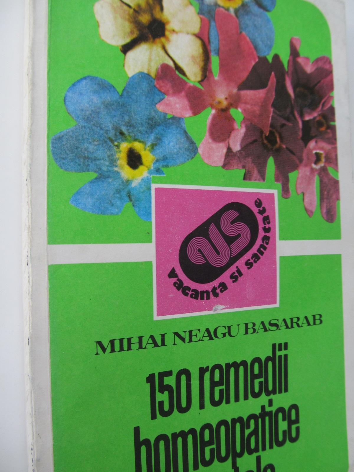 150 remedii homeopatice vegetale - Mihai Neagu Basarab | Detalii carte