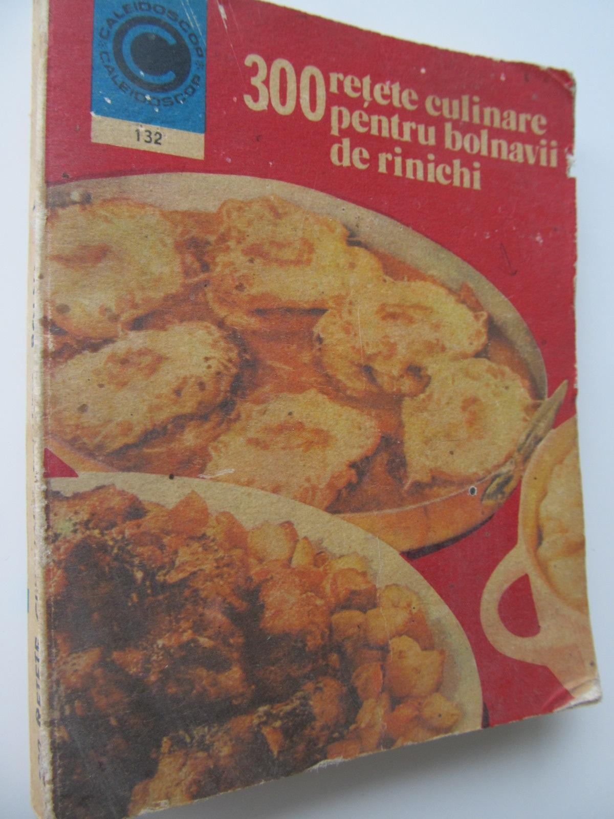 300 retete culinare pentru bolnavii de rinichi (132) - Rozalia Muresanu | Detalii carte