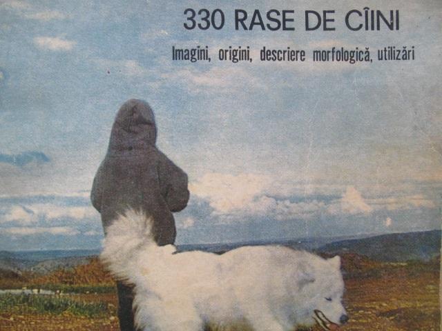 330 rase de caini - Imagini , origini , descriere morfologica , utilizari - Maria Lica , Gheorghe Lica ,  Dumitru Hotopeanu | Detalii carte