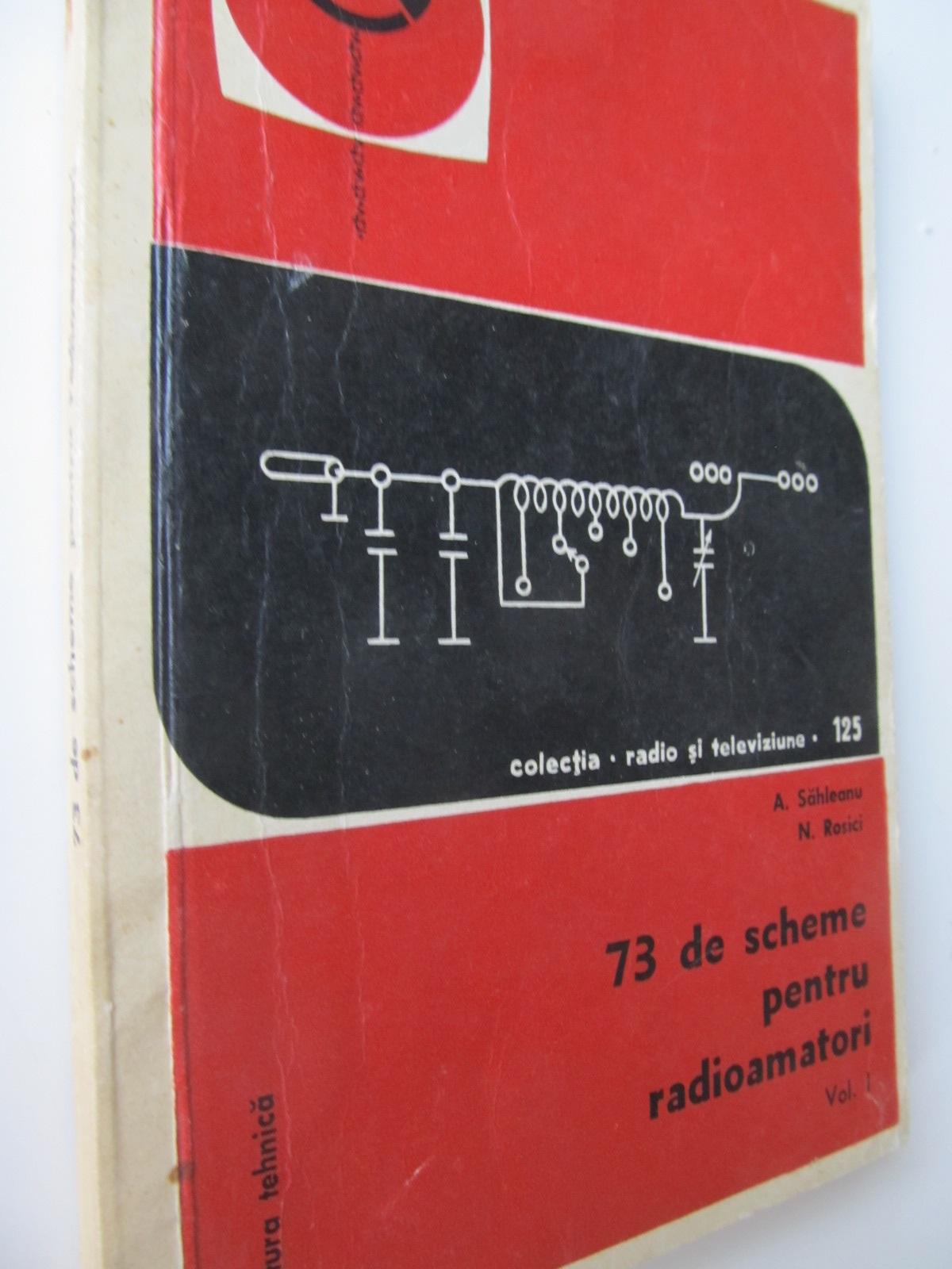 73 de scheme pentru radioamatori (vol. 1) - A. Sahleanu , ...   Detalii carte