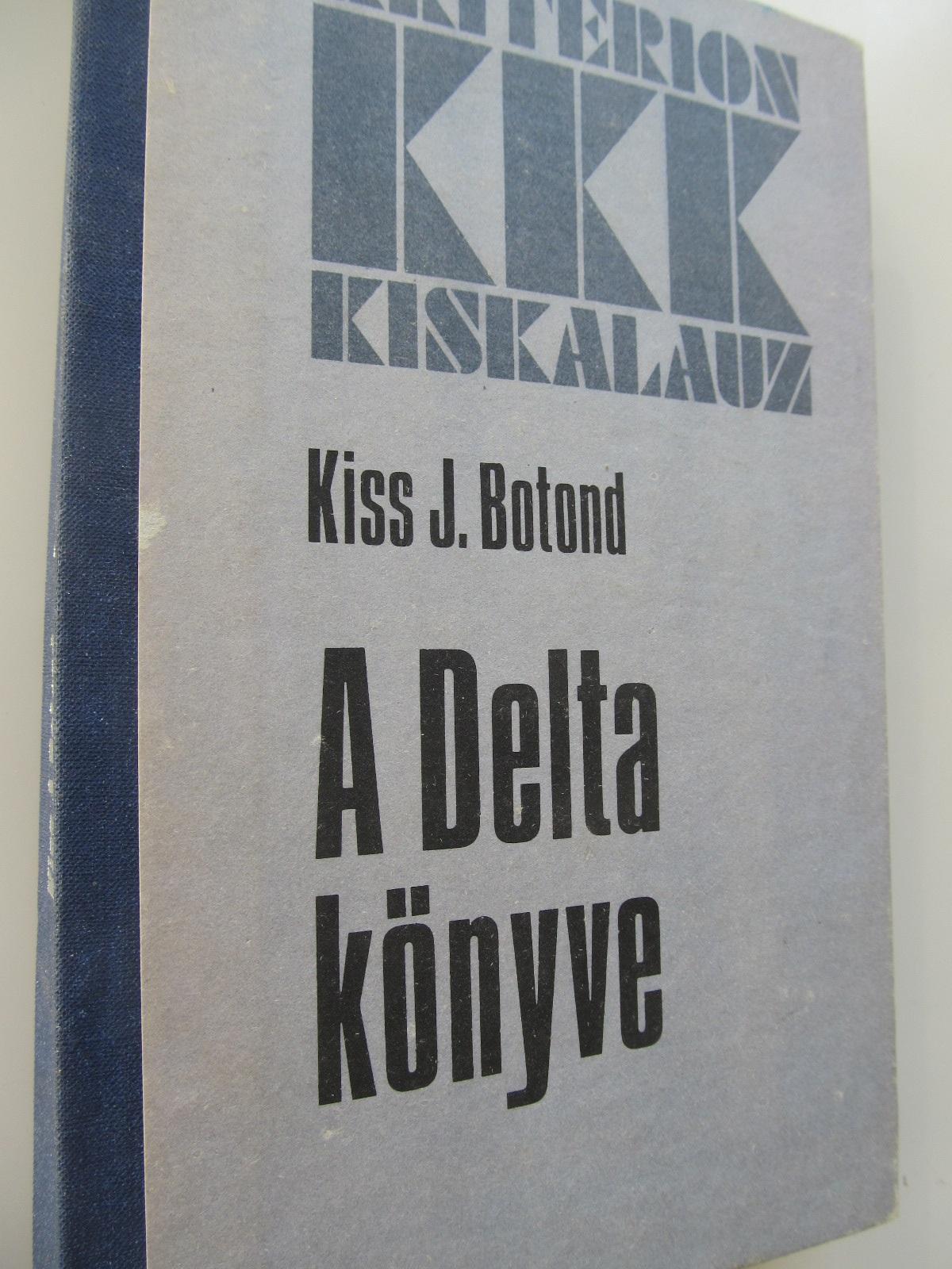 Carte A Delta konyve - Kiss J. Botond