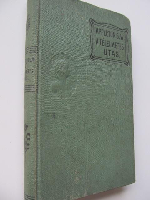 A felelmetes utas - Appelton G. W. | Detalii carte
