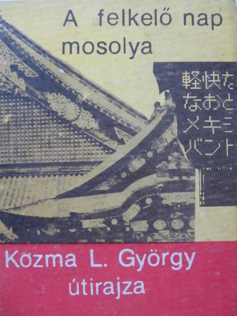A felkelo nap mosolya - Kozma L. Gyorgy | Detalii carte