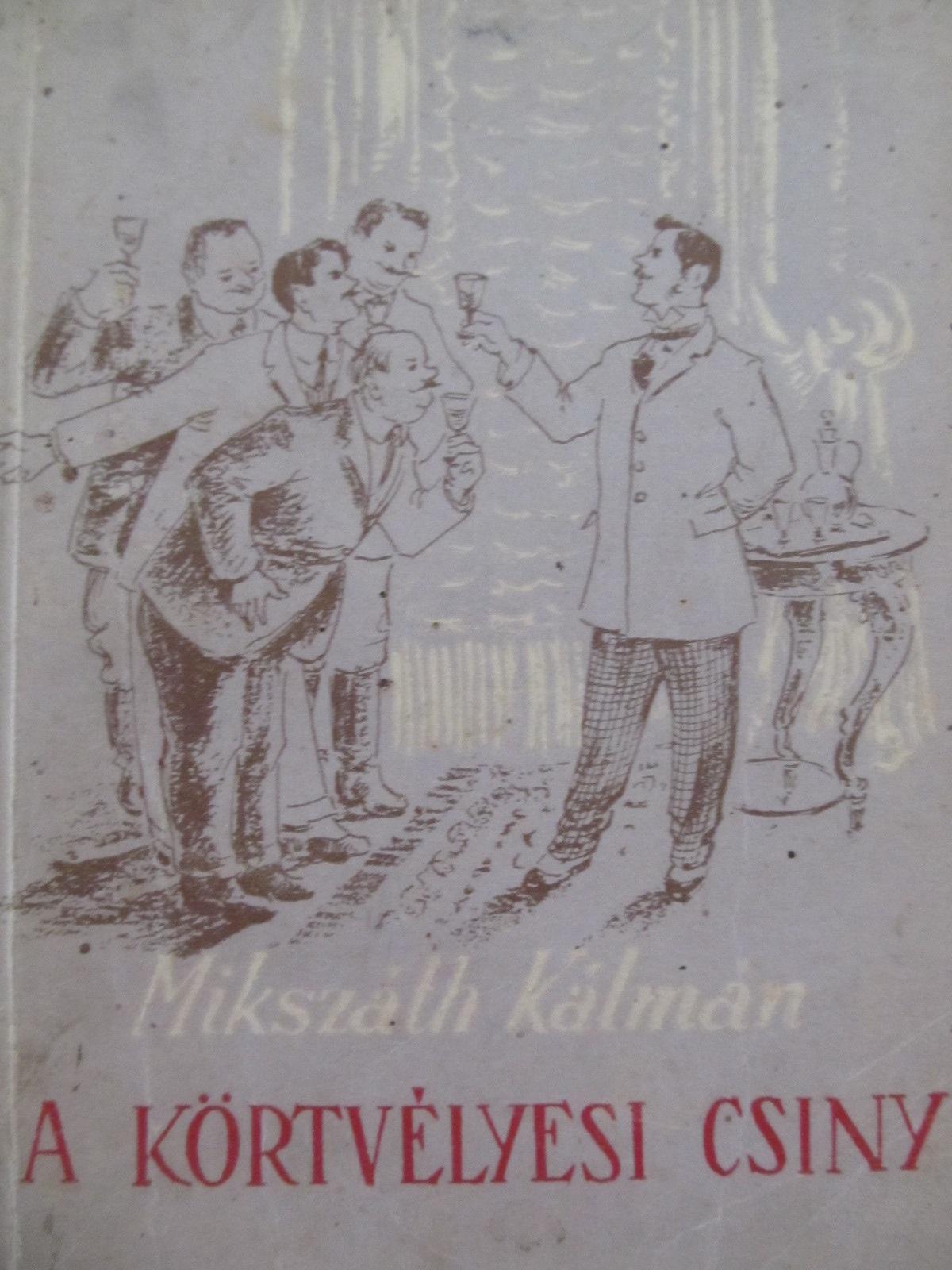 A kortvelyesi csiny - Mikszath Kalman | Detalii carte