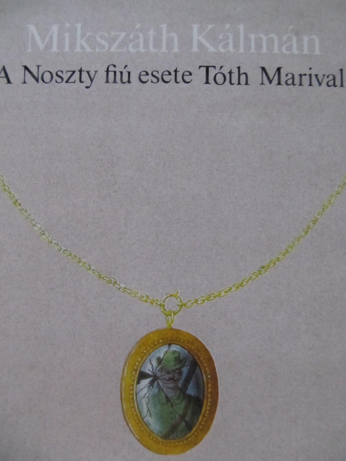 A Noszty fiu esete Toth Marival - Mikszath Kalman | Detalii carte