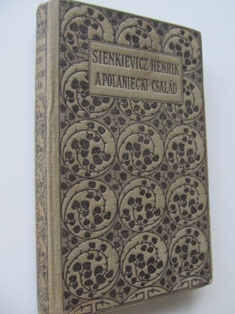 A Polaniecki csalad - Henrik Sienkievicz | Detalii carte