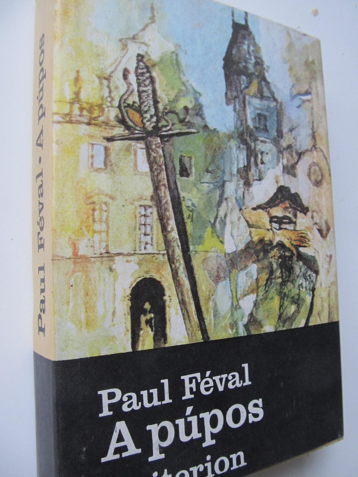 A pupos - Paul Feval | Detalii carte