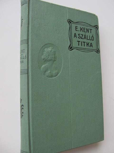 A szallo titka - E. Kent | Detalii carte