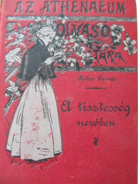 A tisztesseg neveben , 1898 - Kobor Tamas | Detalii carte