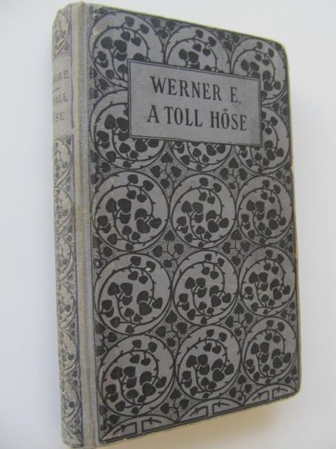 A toll hose - Werner E. | Detalii carte