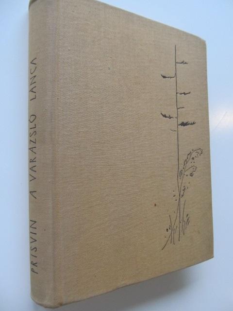 A varazslo lanca - Mihail Prisvin | Detalii carte