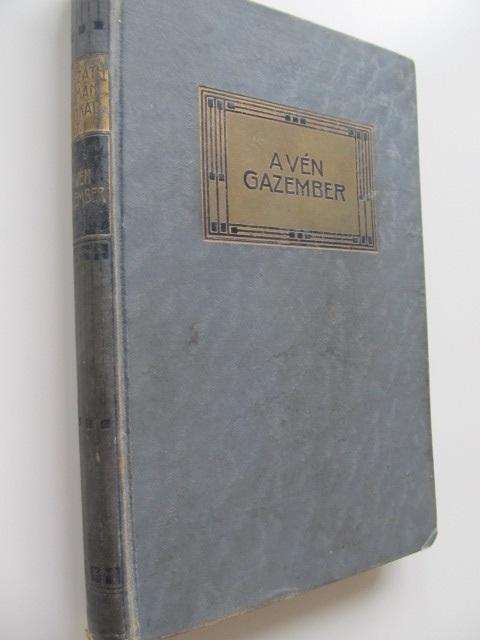 A ven gazember (7 kotet) , 1910 - Mikszath Kalman   Detalii carte