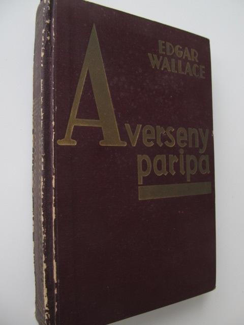 A versenyparipa - Edgar Wallace | Detalii carte