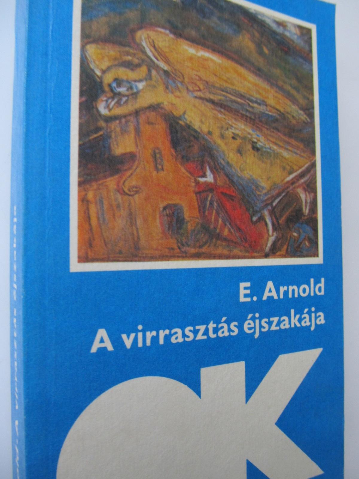 A virrasztas ejszakaja - Elliott Arnold | Detalii carte