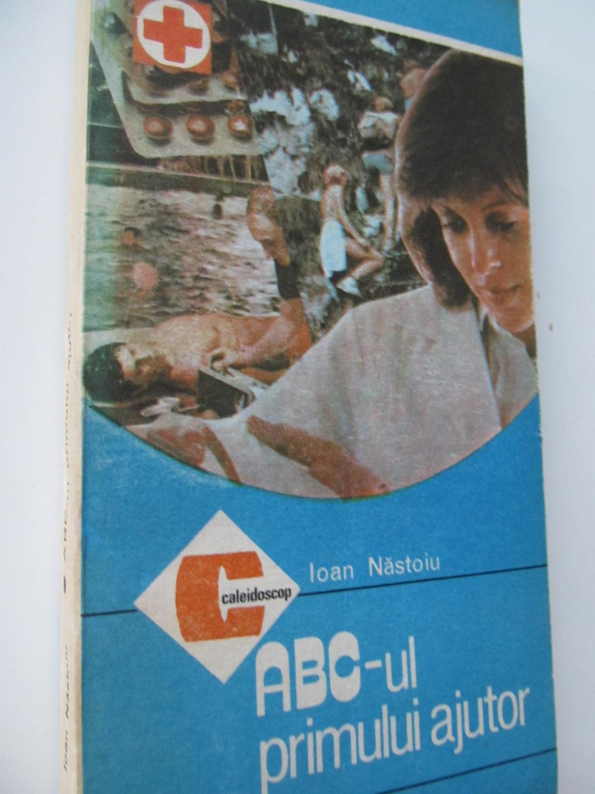 ABC-ul primului ajutor - Ioan Nastoiu | Detalii carte