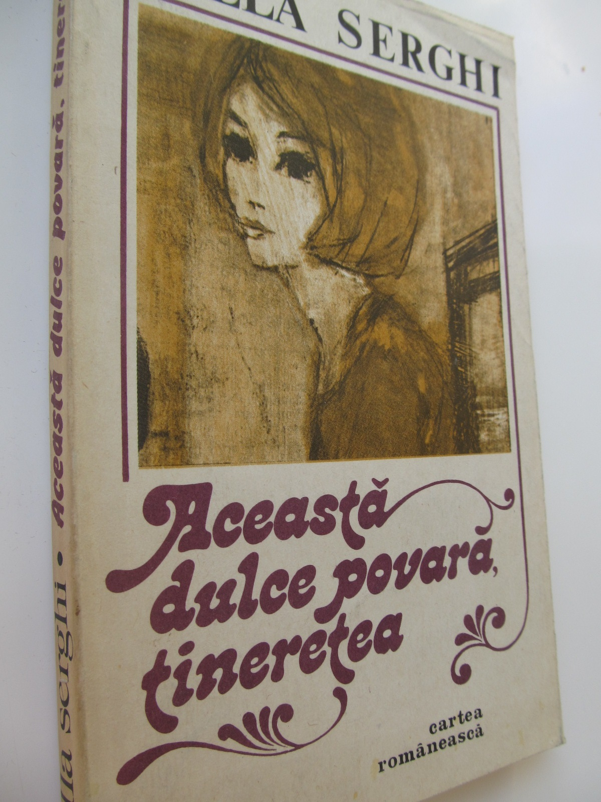 Aceasta dulce povara tineretea - Cella Serghi | Detalii carte