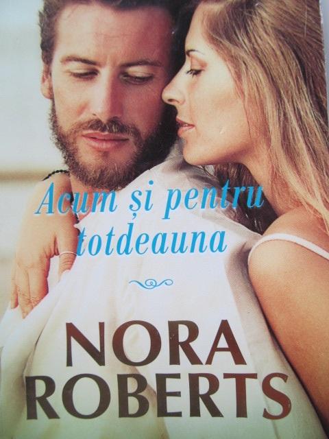 Acum si pentru totdeauna - Nora Roberts | Detalii carte