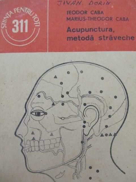 Acupunctura metoda straveche - Teodor Caba , Marius Theodor Caba | Detalii carte