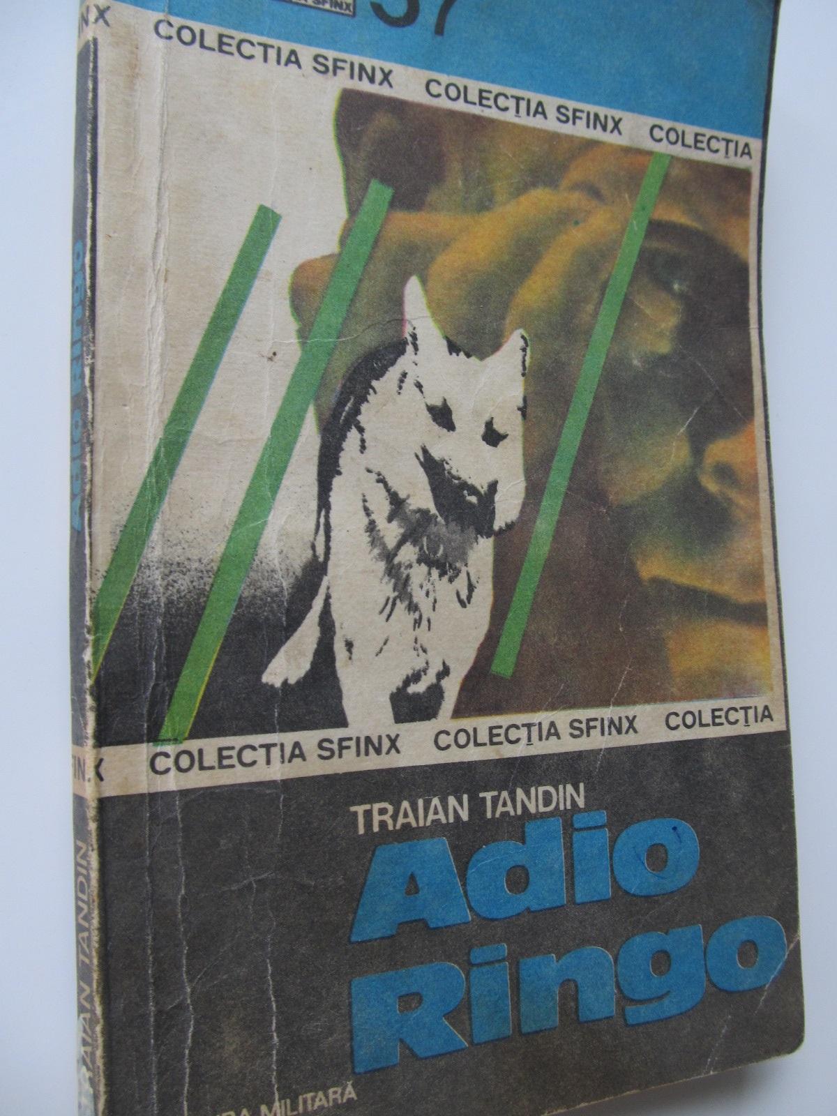Adio Ringo - Traian Tandin | Detalii carte
