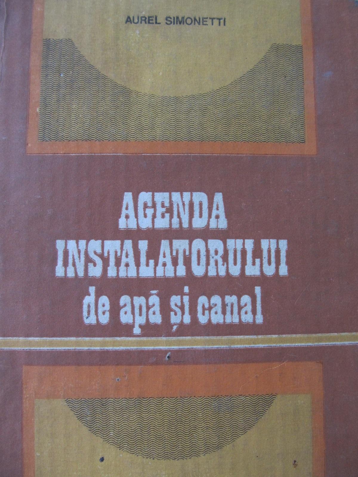 Agenda instalatorului de apa si canal - Aurel Simonetti   Detalii carte