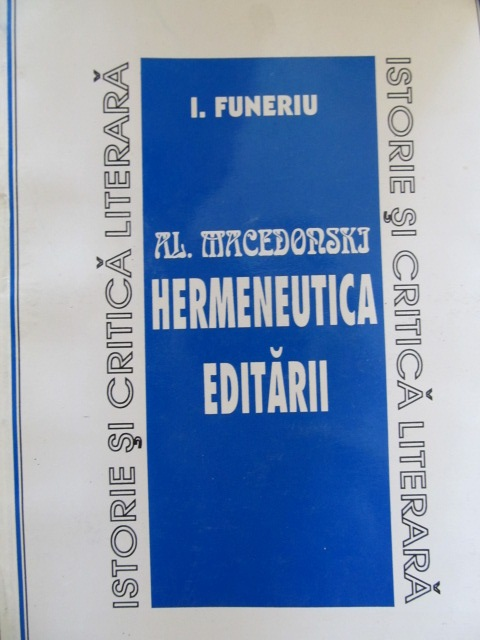 Al. Macedonski Hermeneutica editarii - I. Funeriu | Detalii carte