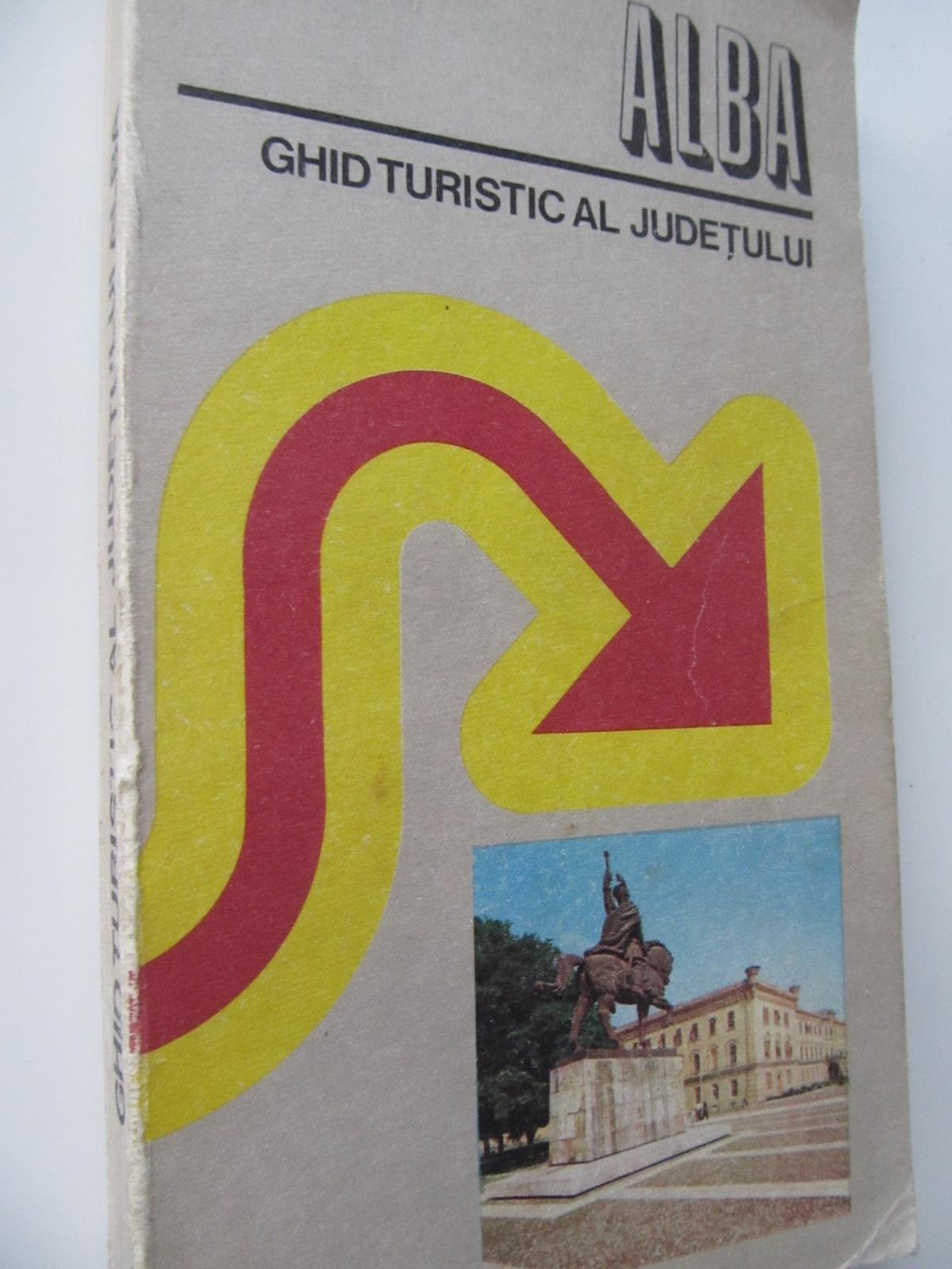 Alba - Ghid turistic al judetului (cu harta) - Gheorghe Anghel , Gheorghe Mahara , ... | Detalii carte