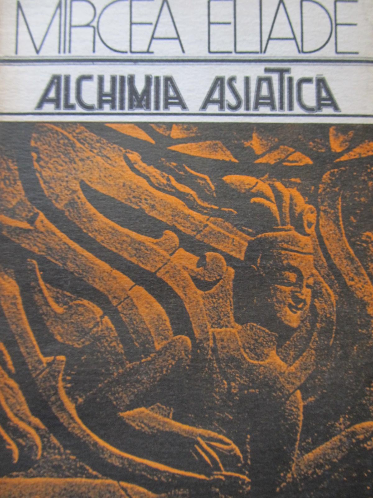 Alchimia asiatica [1] - Mircea Eliade   Detalii carte