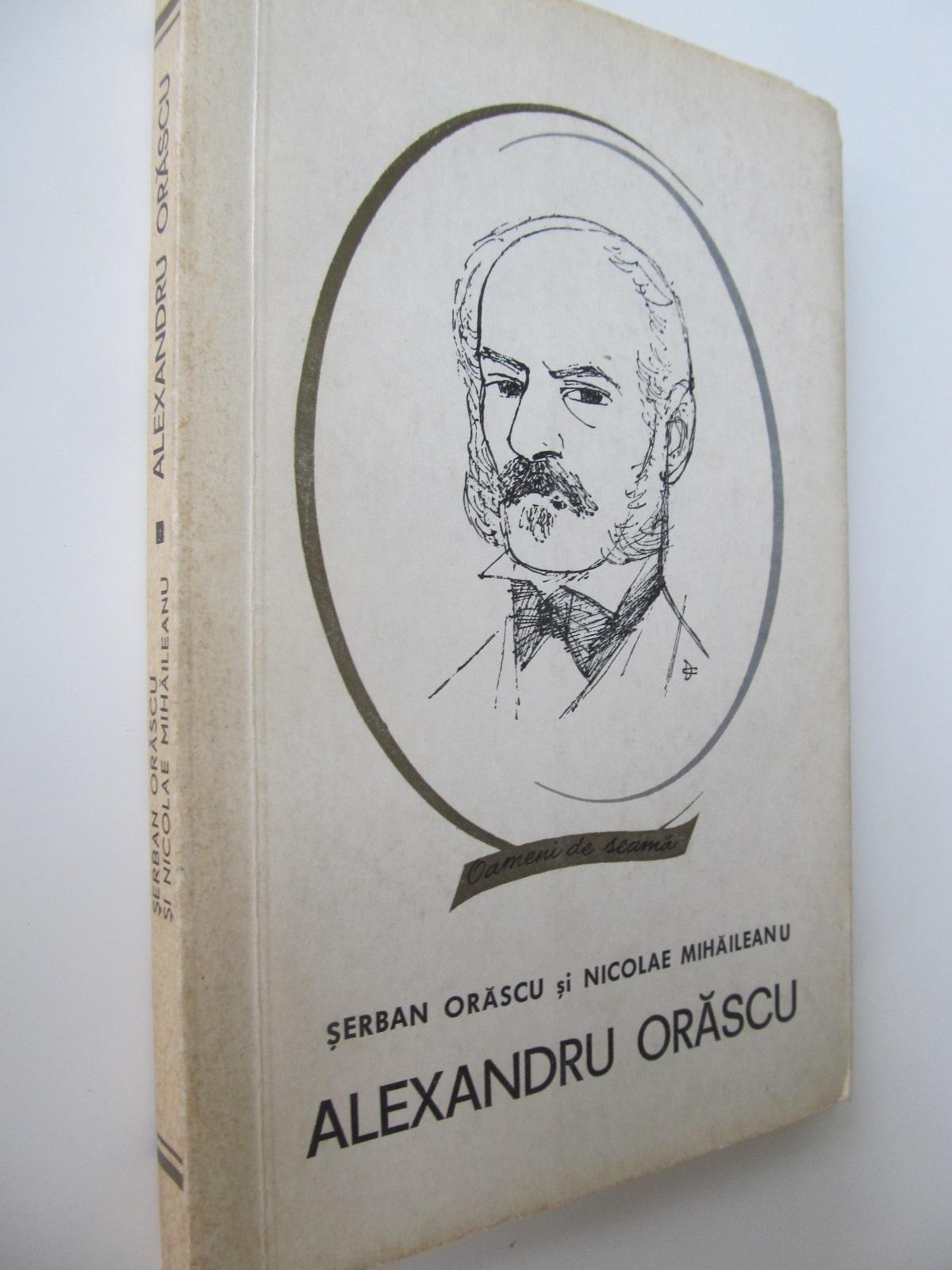 Alexandru Orascu - Serban Orascu , ... | Detalii carte