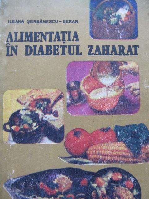 Alimentatia in diabetul zaharat - Ileana Serbanescu Berar | Detalii carte
