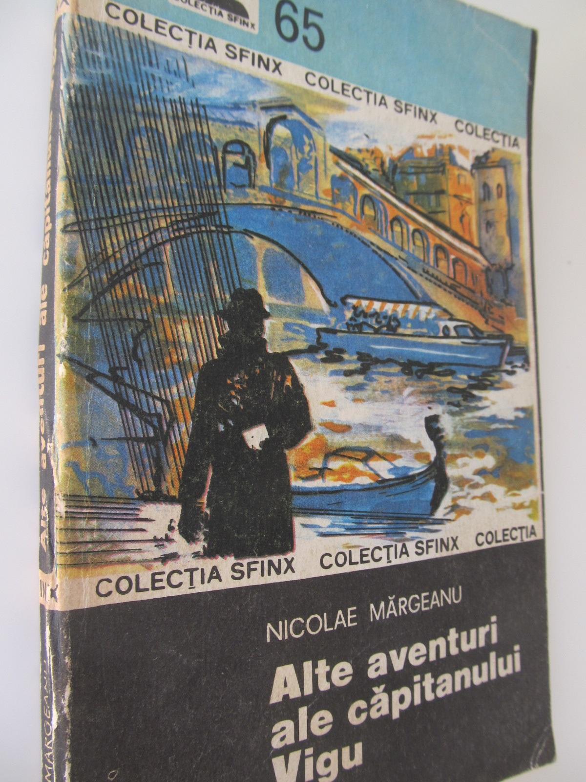 Alte aventuri ale capitanului Vigu (65) - Nicolae Margeanu | Detalii carte
