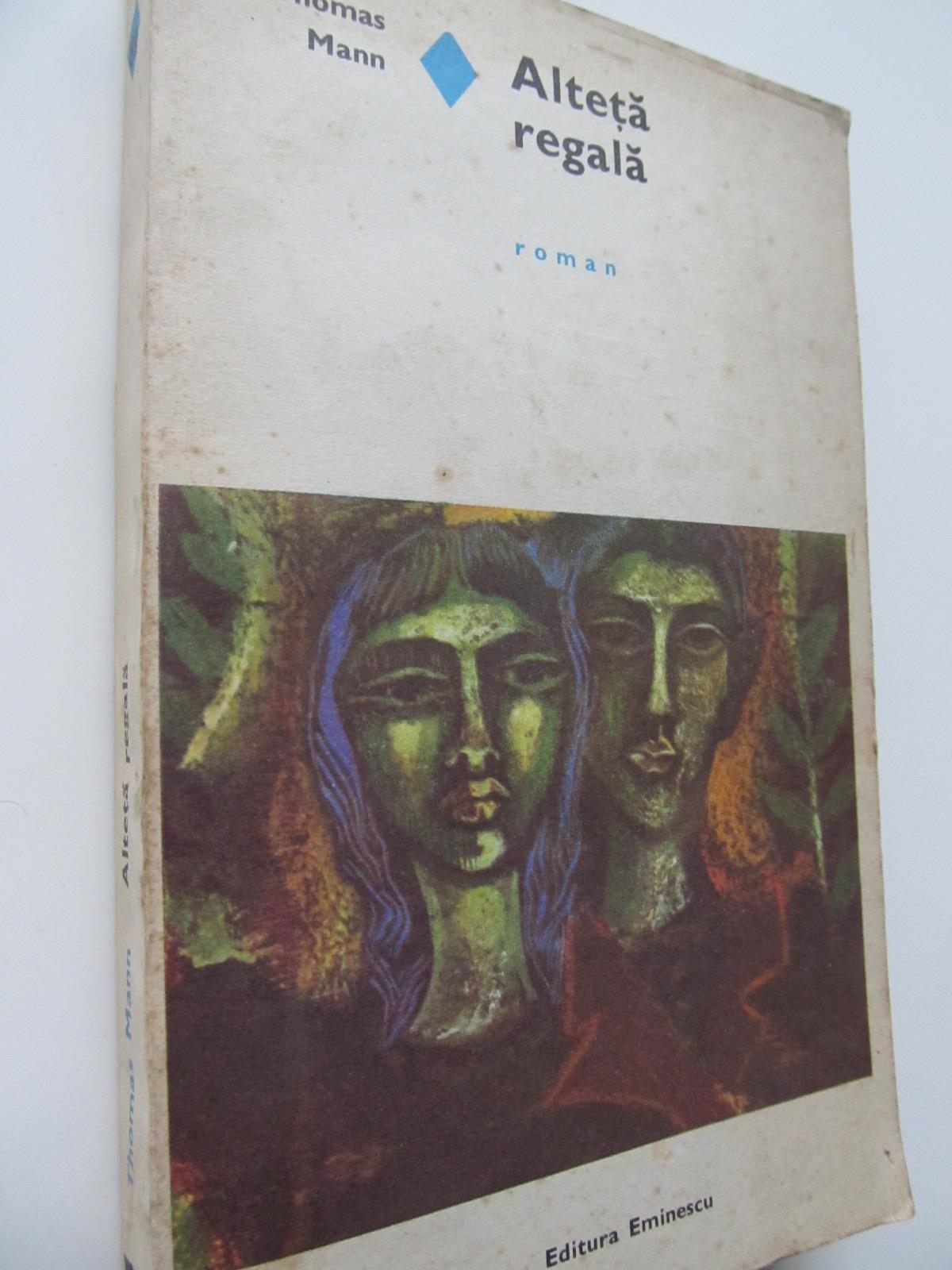 Alteta regala - Thomas Mann | Detalii carte