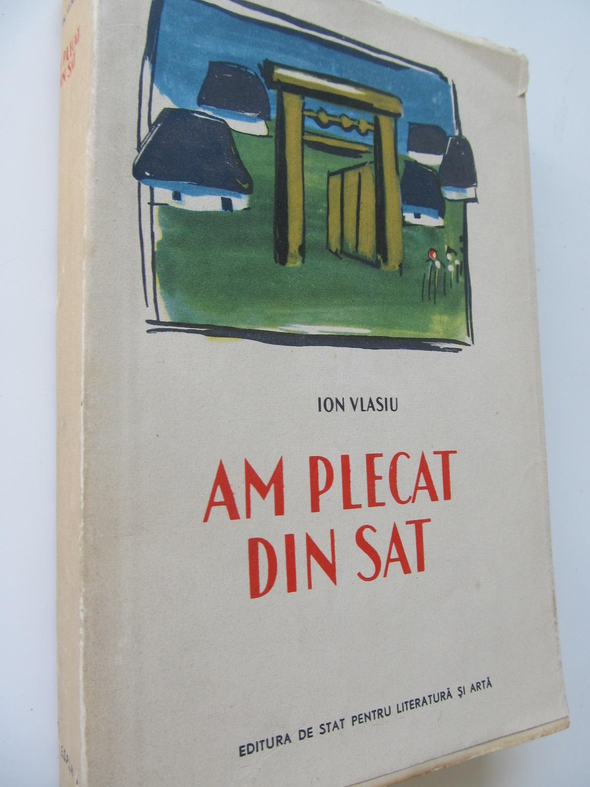 Am plecat din sat - Ion Vasiu | Detalii carte