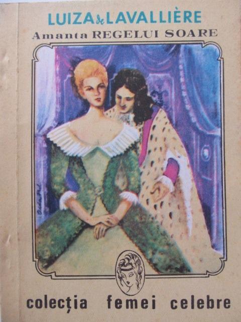 Luiza de Lavalliere Amanta Regelui Soare - Jean Maitre | Detalii carte