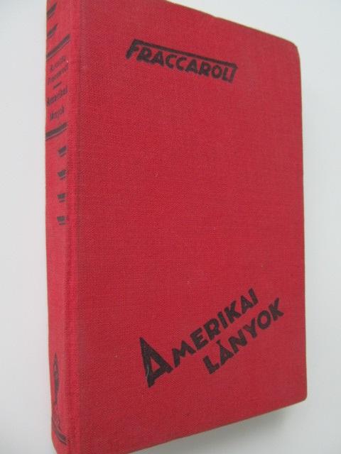 Amerikai lanyok - Arnaldo Fraccaroli | Detalii carte