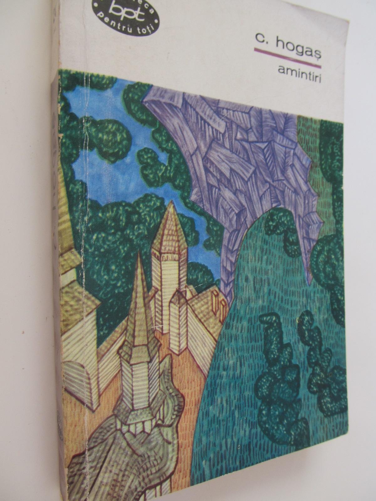 Amintiri (vol. 2) - C. Hogas | Detalii carte