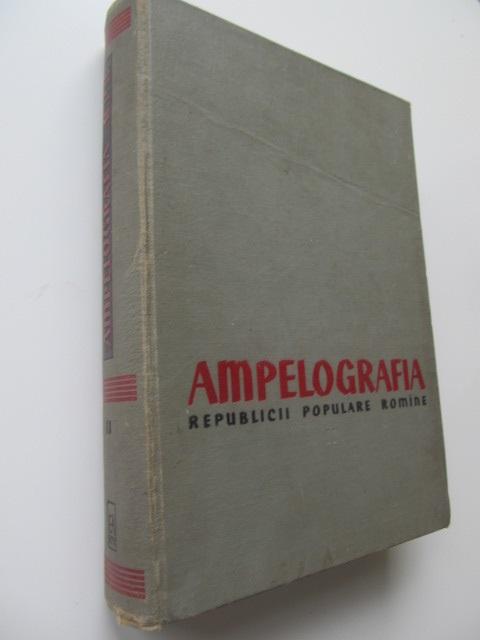 Ampelografia Republicii Populare Romane (vol. II) - soiurile raionate A - H - Gherasim Constantinescu , Elena Negreanu , ... | Detalii carte