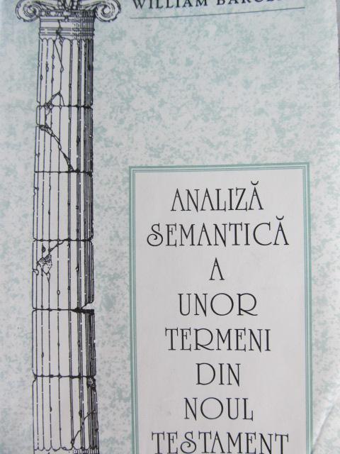 Analiza semantica a unor termeni din Noul Testament [1] - William Barclay | Detalii carte