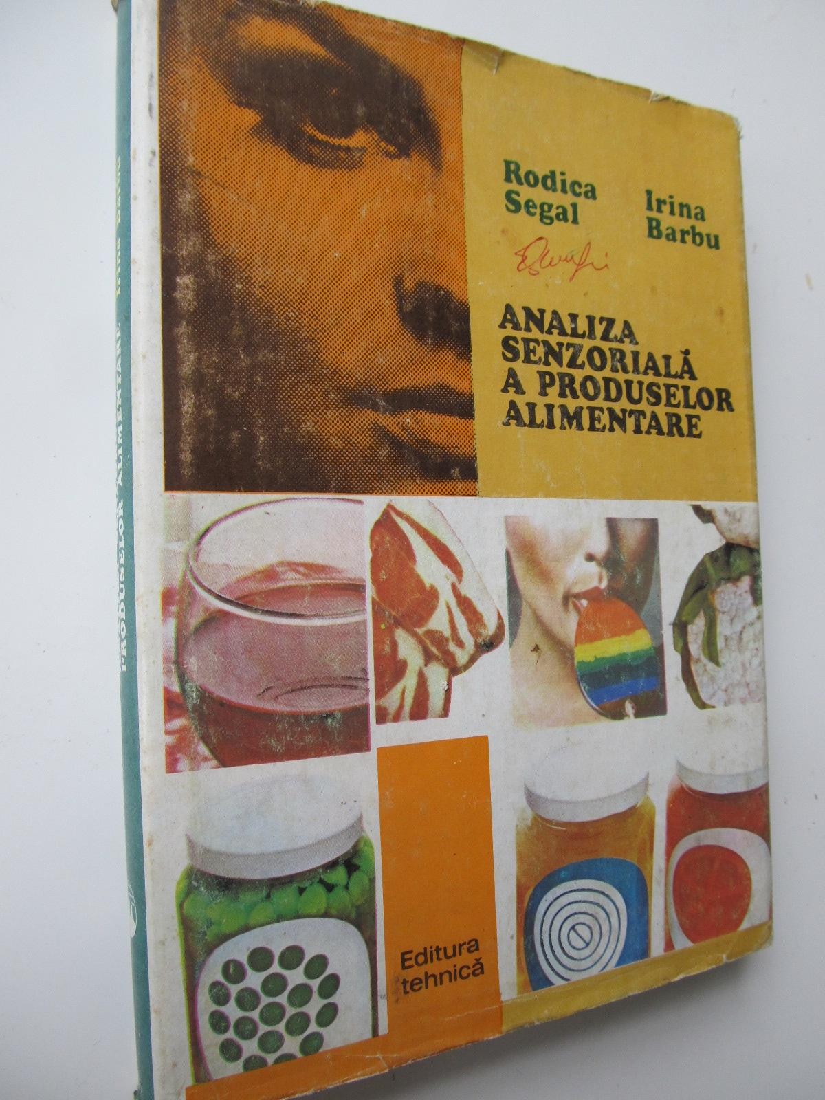 Analiza senzoriala a produselor alimentare - Rodica Segal , Irina Barbu | Detalii carte