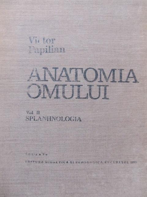 Anatomia omului (vol. II) - Splanhnologia - Victor Papilian   Detalii carte