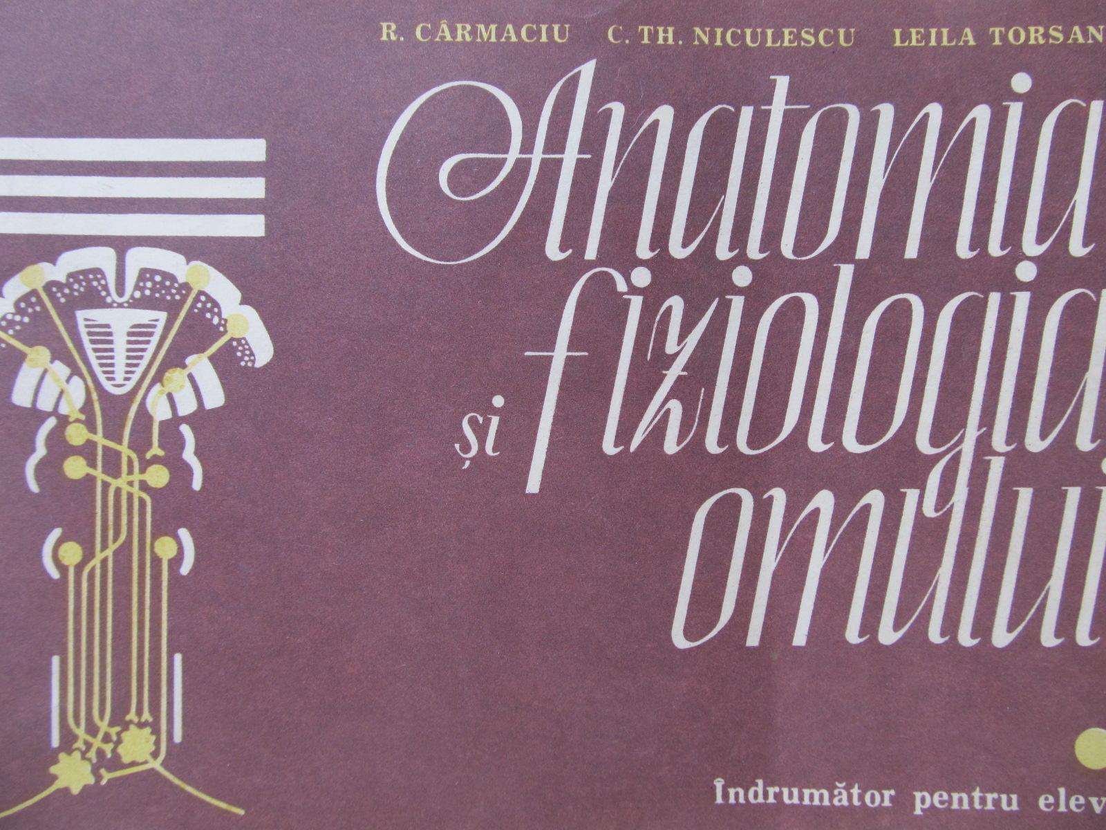 Anatomia si fiziologia omului - Indrumator pentru elevi - R. Carmaciu , C. Th. Niculescu | Detalii carte