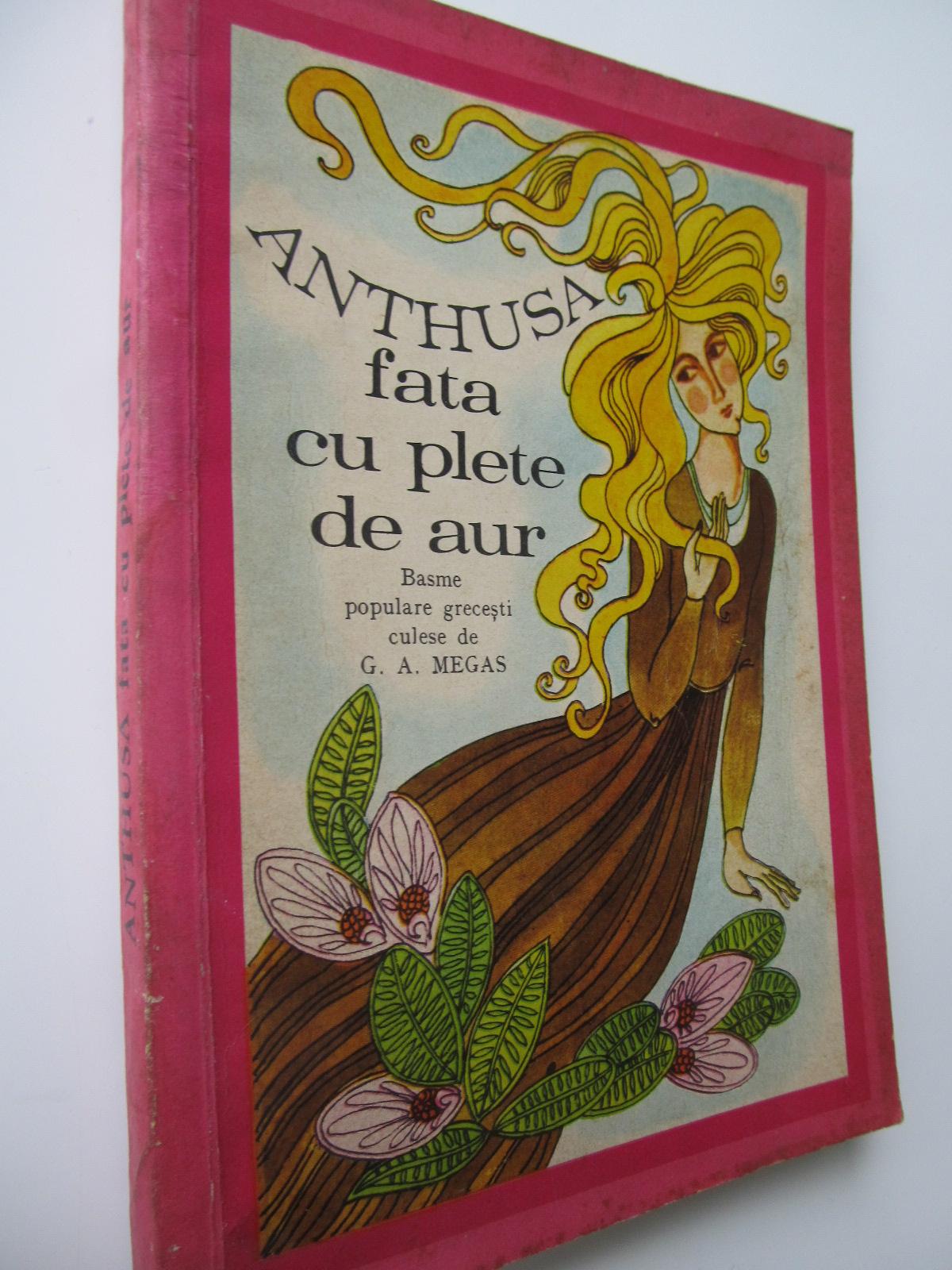 Anthusa fata cu plete de aur (Basme populare grecesti) - *** | Detalii carte