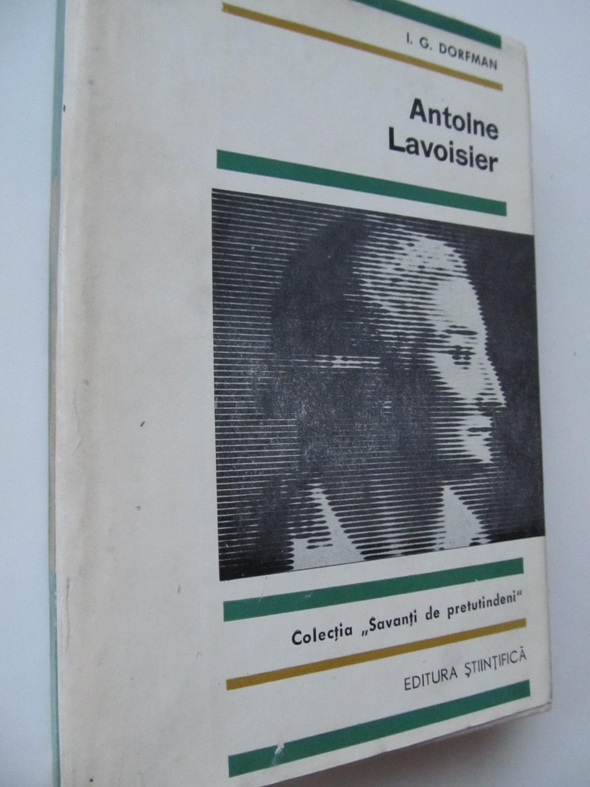 Antoine Lavoisier - I. G. Dorfman | Detalii carte