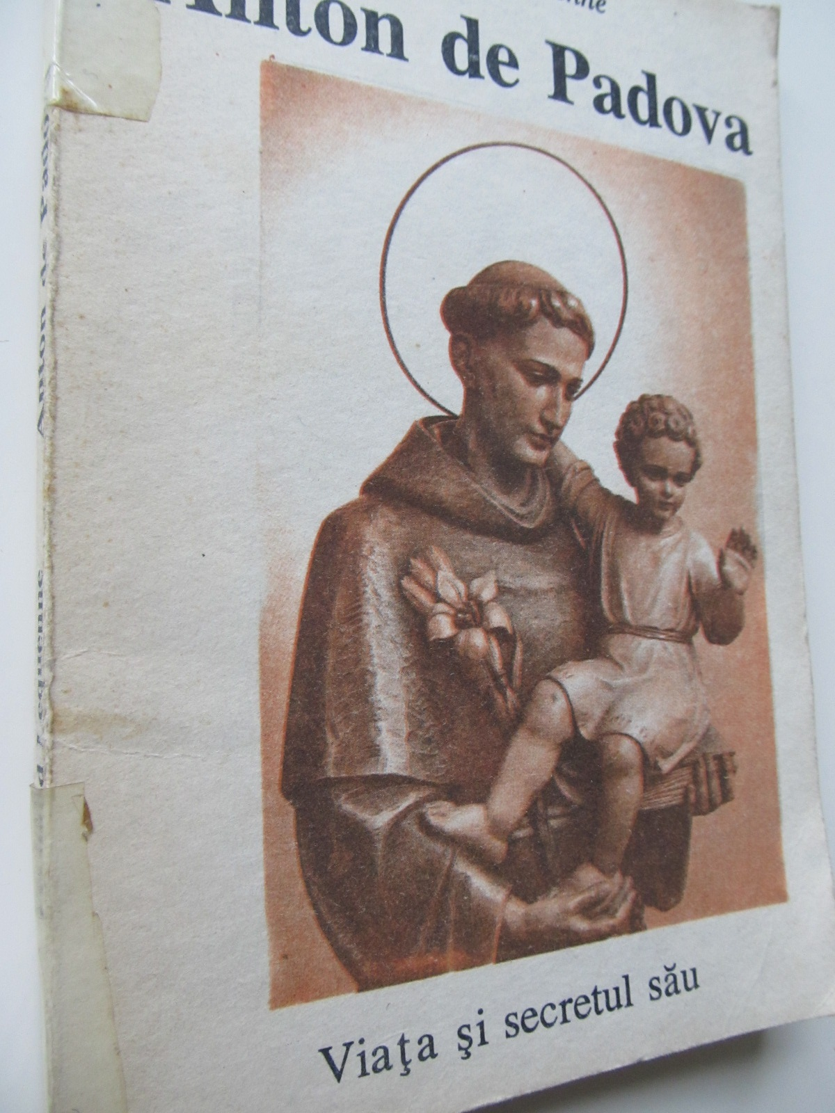 Anton de Padova - Viata si secretul sau - Fernand Lequenne   Detalii carte