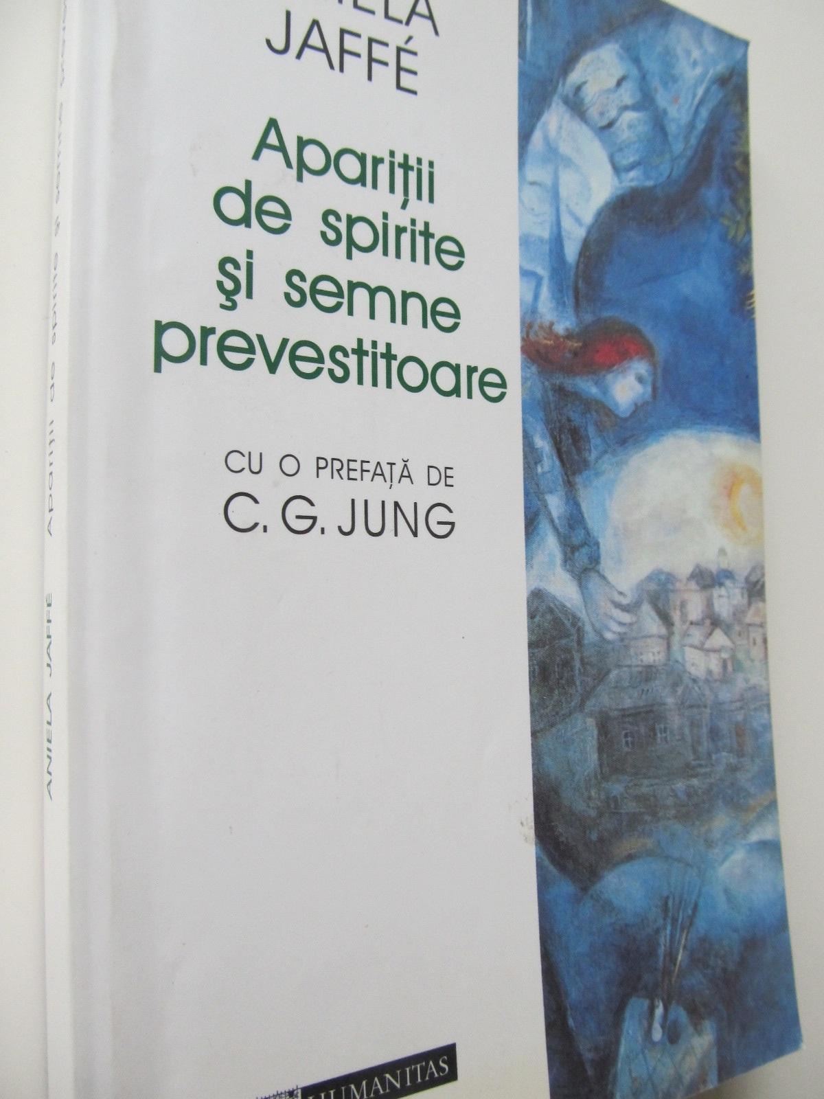 Aparitia de spirite si semne prevestitoare - Aniela Jaffe | Detalii carte