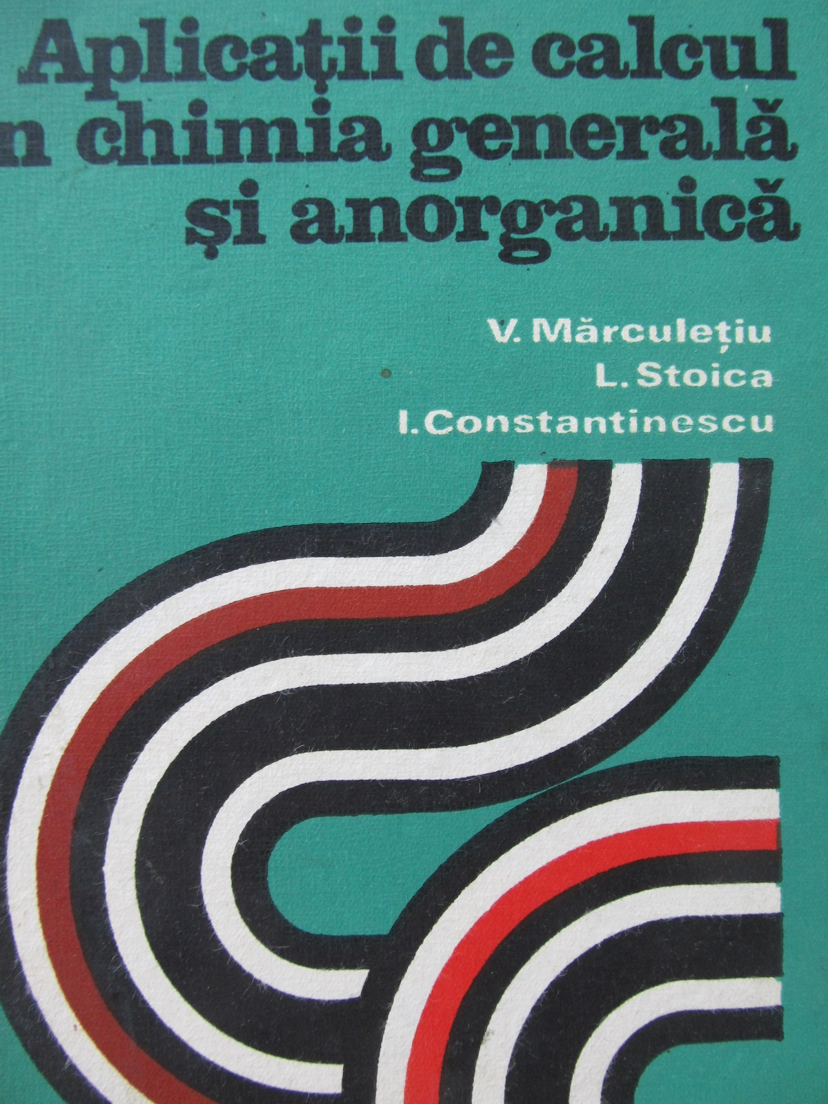 Aplicatii de calcul in Chimia generala si Anorganica - V. Marculetiu , L. Stoica , I. Constantinescu | Detalii carte
