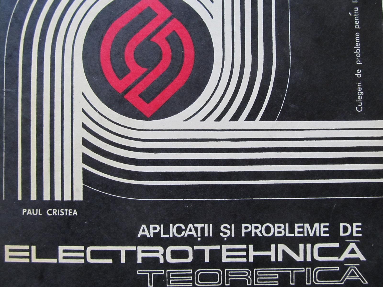 Aplicatii si probleme de electrotehnica teoretica [1] - Paul Cristea | Detalii carte