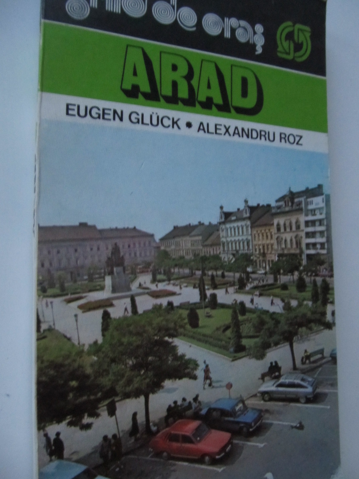 Arad - ghid de oras (cu harta) - Eugen Gluck , Alexandru Rogoz | Detalii carte