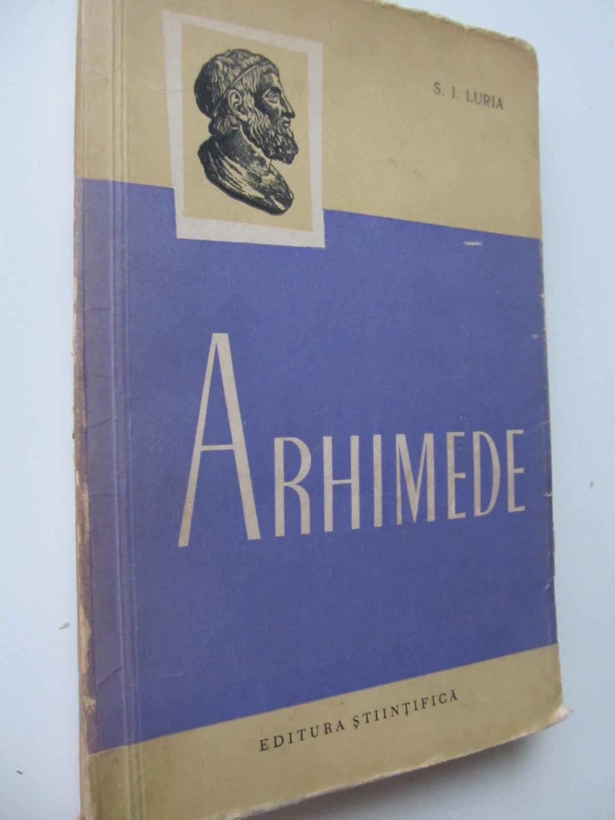 Arhimede - S. I. Luria | Detalii carte