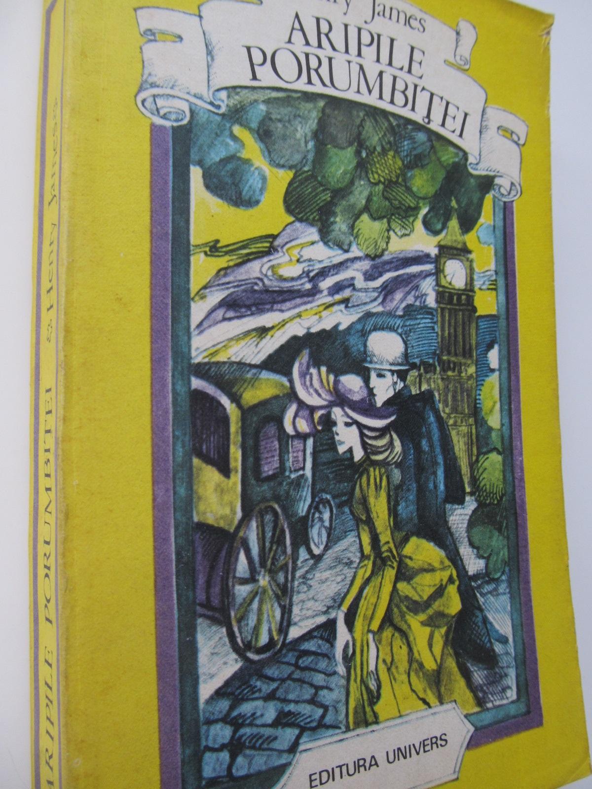 Aripile porumbitei - Henry James | Detalii carte